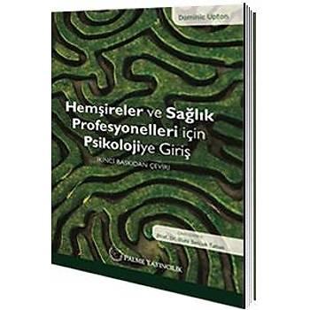 Palme Yayýnevi  Hemþireler ve Saðlýk Profesyonelleri için Psikolojiye Giriþ