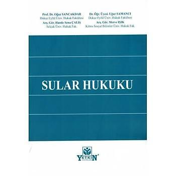 Sular Hukuku Oðuz Sancakdar, Hande Sena Çalýþ, Uður Samancý, Merve Iþýk Yetkin Yayýnevi