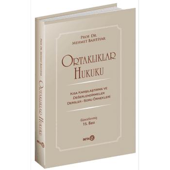 Beta Yayýnlarý ORTAKLIKLAR HUKUKU Mehmet BAHTÝYAR