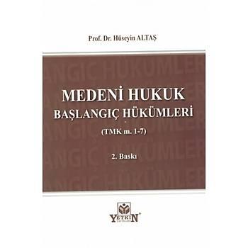 Yetkin Medeni Hukuk Baþlangýç Hükümleri (TMK m. 1-7) Hüseyin Altaþ