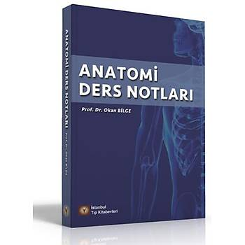 Ýstanbul Týp Kitabevleri   Anatomi Ders Notlarý Okan BÝLGE