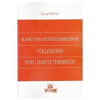Kamu Ýnþaat Sözleþmesinde Yüklenicinin Ayýplý Ýfasý ve Temerrüdü Zeynep Özcan Yetkin Yayýnevi