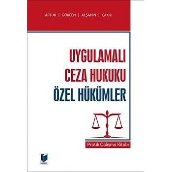 Adalet Yayýnevi Uygulamalý Ceza Hukuku Özel Hükümler Pratik Çalýþma Kitabý Mehmet Emin Artuk, Ahmet Gökcen, Mehmet Emin Alþahin, Kerim Çakýr