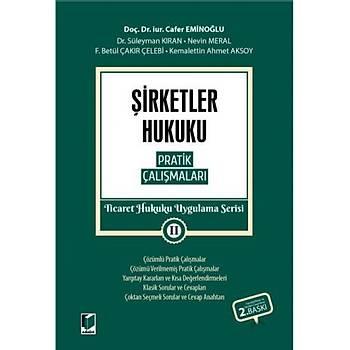 Adalet Yayýnevi Þirketler Hukuku Pratik Çalýþmalarý Ticaret Hukuku Uygulama Serisi II Cafer Eminoðlu