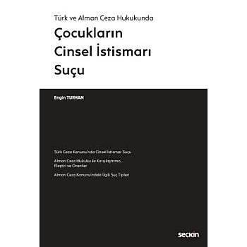 Seçkin Yayýnlarý Türk ve Alman Ceza Hukukunda Çocuklarýn Cinsel Ýstismarý Suçu Engin Turhan