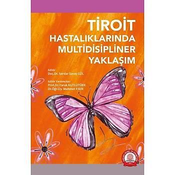 Ankara Nobel Týp Kitabevi  Tiroit Hastalýklarýnýn Multidisipliner Yaklaþým Serdar Savaþ Gül