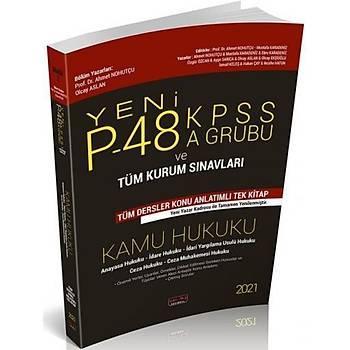 Savaþ Yayýnlarý 2021 P48 KPSS A Grubu ve Tüm Kurum Sýnavlarý Kamu Hukuku Konu Anlatýmlý Ahmet Nohutçu, Olcay Aslan