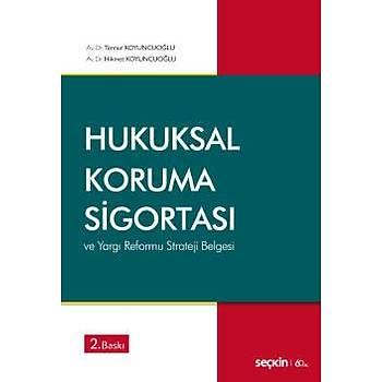 Seçkin Yayýnlarý  Hukuksal Koruma Sigortasý ve Yargý Reformu Strateji Belgesi Hikmet Koyuncuoðlu, Tennur Koyuncuoðlu