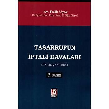 Tasarrufun Ýptali Davalarý (ÝÝK. M. 277-284) Talih Uyar Bilge Yayýnevi