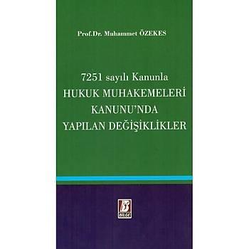 Bilge Yayýnevi 7251 Sayýlý Kanunla Hukuk Muhakemeleri Kanunu'da Yapýlan Deðiþiklikler Muhammet Özekes