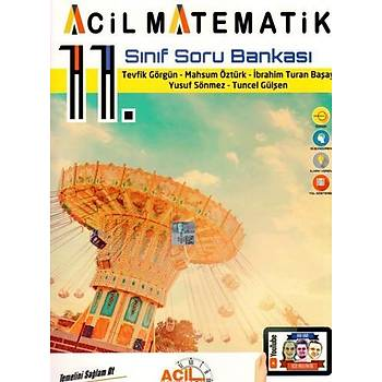 Acil Yayýnlarý Acil Yayýnlarý 11. Sýnýf Acil Matematik Soru Bankasý Tevfik Görgün, Mahsum Öztürk