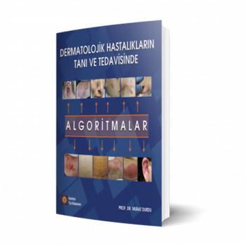 Ýstanbul Medikal Dermatolojik Hastalýklarýn Taný ve Tedavisinde Algoritmalar Murat Durdu