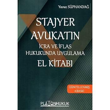 Platon Hukuk Stajyer Avukatýn Ýcra ve Ýflas Hukukunda Uygulama El Kitabý Yavuz Süphandað