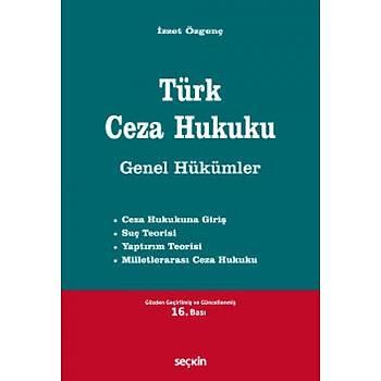 Seçkin Yayýnevi Türk Ceza Hukuku Genel Hükümler Ýzzet Özgenç