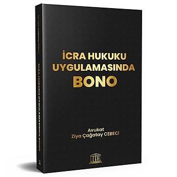 Ýcra Hukuku Uygulamasýnda Bono Ziya Çaðatay Cebeci Legem Yayýncýlýk