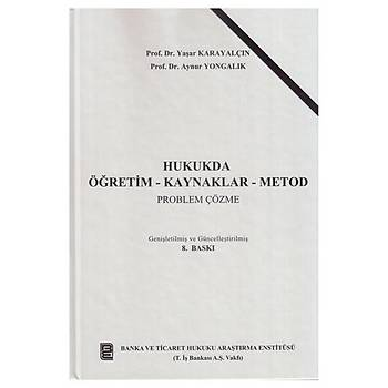 Banka ve Ticaret Hukuku Araþtýrma Enstitüsü Hukukda Öðretim Kaynaklar Metod Problem Çözme