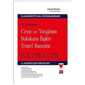 T.C. Anayasasý Ceza ve Yargýlama Hukukuna Ýliþkin Temel Kanunlar TCK CMK CGTÝK ve Askeri Ceza Mevzuatý Gürsel YalvaçAdalet Yayýnevi