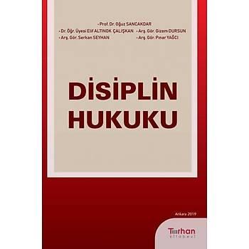 Turhan Disiplin Hukuku Oðuz Sancakdar, Elif Altýnok Çalýþkan Turhan Kitabevi