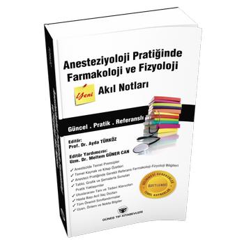 Güneþ Kitabevi   Anesteziyoloji Pratiðinde Farmakoloji ve Fizyoloji Akýl Notlarý