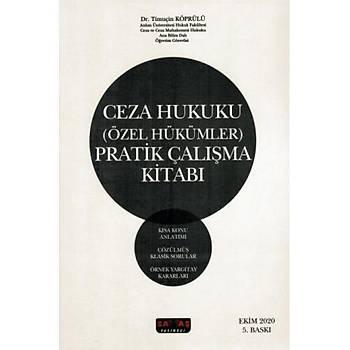 Savaþ Yayýnlarý Ceza Hukuku (Özel Hükümler) Pratik Çalýþma Kitabý Timuçin Köprülü