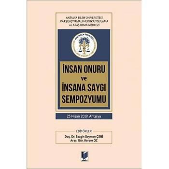 Adalet Yayýnevi   Ýnsan Onuru ve Ýnsana Saygý Sempozyumu 25 Nisan 2019, Antalya Sezgin Seymen Çebi, Kerem Öz