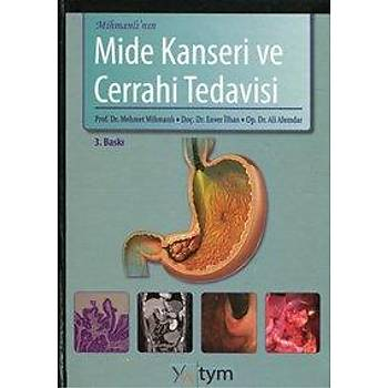 TYM  Mihmanlý'nýn Mide Kanseri ve Cerrahi Tedavisi Mehmet Mihmanlý, Enver Ýlhan, Ali Alemdar