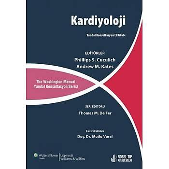 The Washignton Manual Kardiyoloji Yandal Konsültasyon El Kitabý Kates , Cuculich, Mutlu Vural Nobel Týp Kitabevi