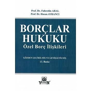 Yetkin Yayýnevi Borçlar Hukuku (Özel Borç Ýliþkileri) Fahrettin Aral / Hasan Ayrancý
