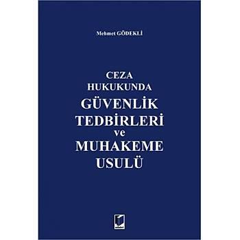 Adalet Yayýnevi  Ceza Hukukunda Güvenlik Tedbirleri ve Muhakeme Usulü Mehmet Gödekli