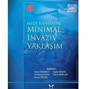 Akademisyen Kitabevi   Mide Kanserine Minimal Ýnvaziv Yaklaþým Salim Demirci
