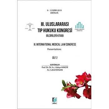 Adalet Yayýnevi III. Uluslararasý Týp Hukuku Kongresi Bildirileri Kitabý Cilt 2 9 - 12 Ekim 2019 Antalya Hakan Hakeri, Cahid Doðan