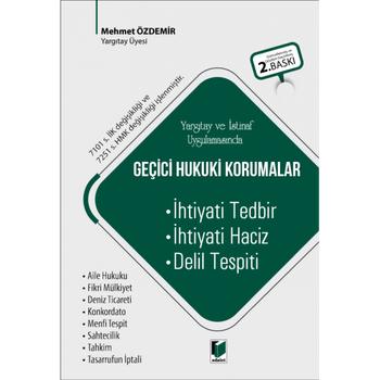Adalet Yayýnevi Geçici Hukuki Korumalar Yargýtay ve Ýstinaf Uygulamasýnda Mehmet Özdemir