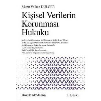 Kiþisel Verilerin Korunmasý Hukuku Murat Volkan Dülger Hukuk Akademisi
