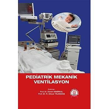 Ankara Nobel Týp Kitabevleri Pediatrik Mekanik Ventilasyon  Prof. Dr. Rýza Dinçer Yýldýzdaþ, Prof. Dr. Demet Demirkol
