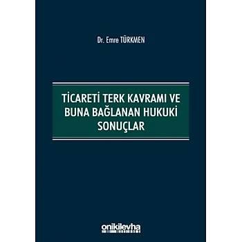 On Ýki Levha Yayýnlarý  Ticareti Terk Kavramý ve Buna Baðlanan Hukuki Sonuçlar Emre Türkmen