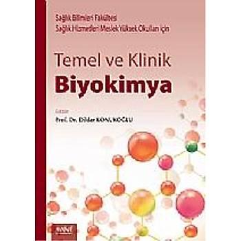 Nobel Týp Kitabevleri Temel ve Klinik Biyokimya: Saðlýk Bilimleri Fakültesi ve Saðlýk Hizmetleri Meslek Yüksek Okullarý için