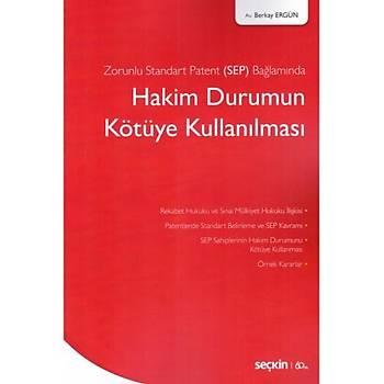 Seçkin Yayýnlarý  Zorunlu Standart Patent (SEP) Baðlamýnda Hakim Durumun Kötüye Kullanýlmasý