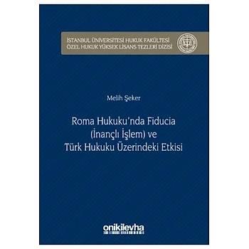 On Ýki Levha Yayýnlarý  Roma Hukuku'nda Fiducia (Ýnançlý Ýþlem) ve Türk Hukuku Üzerindeki Etkisi
