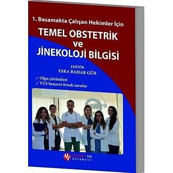 Modern Týp Kitabevi 1.Basamakta Çalýþan Hekimler Ýçin Temel Obstetrik Ve Jinekoloji Bilgisi Esra Bahar Gür
