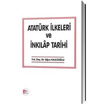 Hipokrat Kitabevi   Atatürk Ýlkeleri ve Ýnkýlap Tarihi  Yrd. Doç. Dr. Oðuz Kalelioðlu