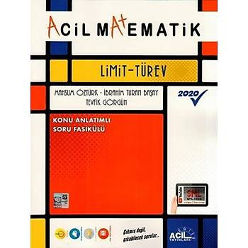 Acil Yayýnlarý Acil Matematik Limit Türev Tevfik Görgün, Ýbrahim Turan Baþay, Mahsum Öztürk Acil Yayýnlarý
