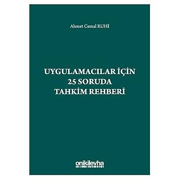 On Ýki Levha Yayýnlarý   Uygulamacýlar için 25 Soruda Tahkim Rehberi Ahmet Cemal Ruhi