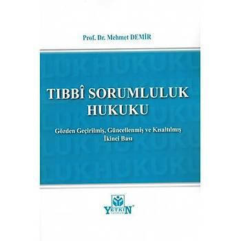 Týbbi Sorumluluk Hukuku Mehmet Demir Yetkin Yayýnevi