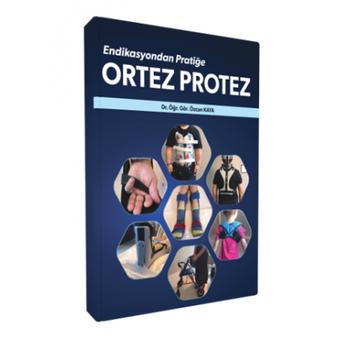 Ýstanbul Medikal  Endikasyondan Pratiðe Ortez Protez Özcan Kaya