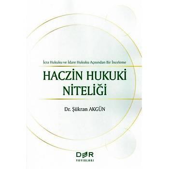 Der Yayýnlarý  Ýcra Hukuku ve Ýdare Hukuku Açýsýndan Bir Ýnceleme Haczin Hukuki Niteliði Þükran Akgün