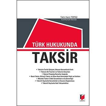Adalet Türk Hukukunda Taksir - Tahir Hami Topaç Adalet Yayýnevi