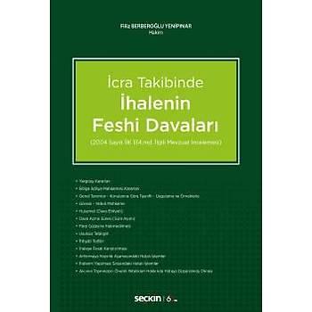 Seçkin Yayýnlarý Ýcra Takibinde Ýhalenin Feshi Davalarý (2004 sayýlý Ýcra ve Ýflas Kanunu 134. maddesi ilgili mevzuat incelemesi)