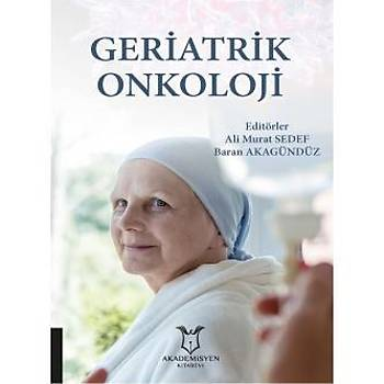 Akademisyen Kitabevi Geriatrik Onkoloji Ali Murat SEDEF, Baran AKAGÜNDÜZ