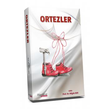 Hipokrat Kitabevi  Ortezler - Ciltli Nilgün Bek