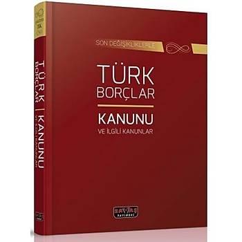 Savaþ Yayýnevi Savaþ Yayýnlarý Türk Borçlar Kanunu ve Ýlgili Kanunlar Komisyon